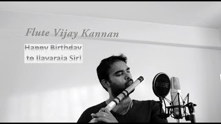 Ilayaraja Sir - Happy Birthday!! - Kanne Kalaimane - Chinna Thayaval - Indian Flute (Bansuri)