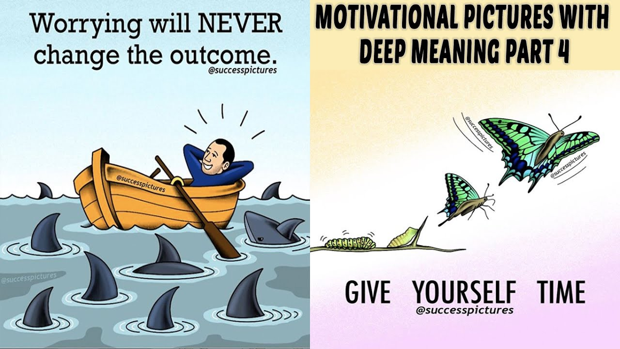 Top 30 Motivational Pictures with Deep Meaning Part 4