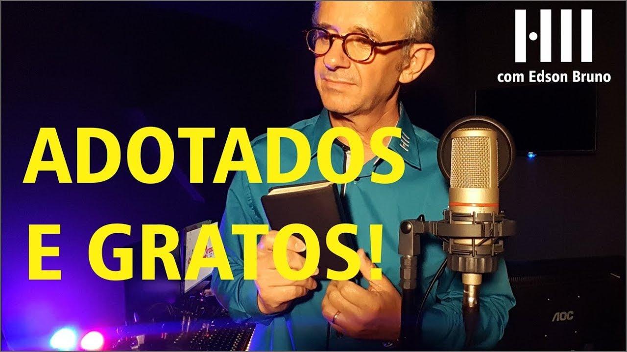 Adotados e Gratos | Pr. Edson Bruno