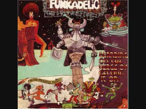 Funkadelic - Standing On The Verge Of Getting It On - 05 - Standing On The Verge Of Getting It On