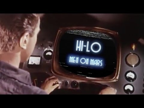 HI-LO - Men On Mars (Official Music Video)