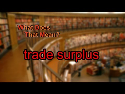 What does trade surplus mean?