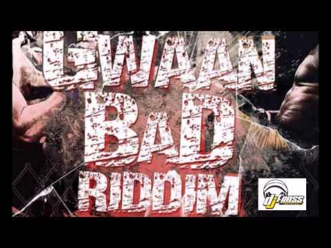 Gwaan Bad Riddim mix  [JUNE 2014]  (DjFrass Records)  mix by djeasy