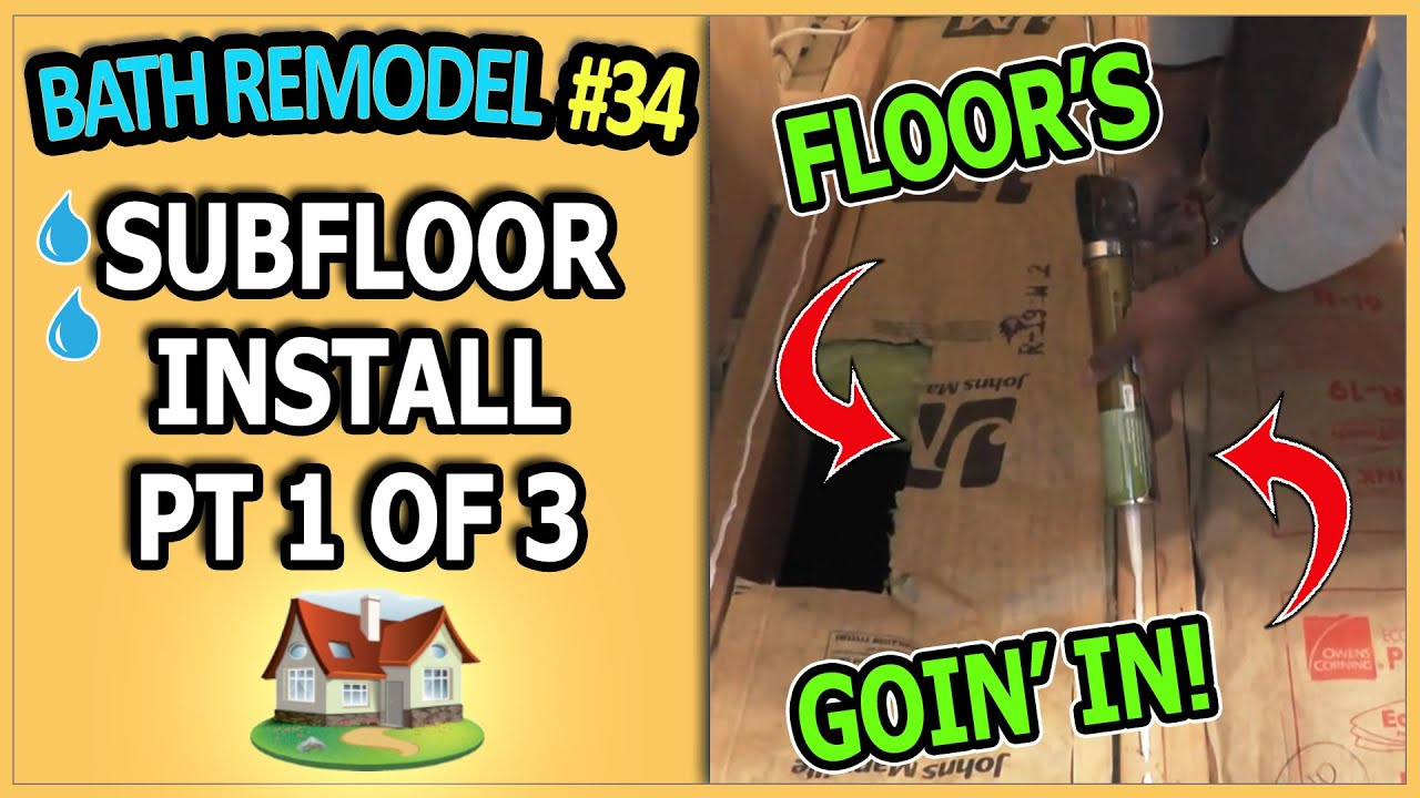Bathroom Remodel 34   Subfloor Installation Pt 1 Of 3   YouTube