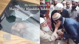 An intimate moment with Hazrat Pir Alauddin Siddiqui Sahib (R.A.)
