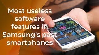 Most useless software features in Samsung