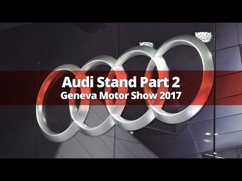 Audi Stand Walkaround Part 2 - Geneva Motor Show 2017