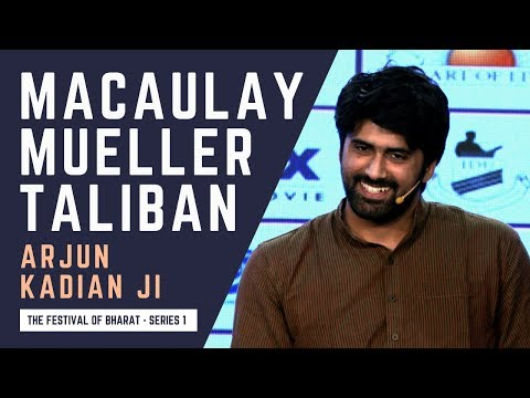 S1: What Macaulay, Max Mueller & The Taliban Have In Common | Arjun Kadian Ji