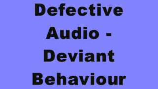 Defective Audio - Deviant Behaviour