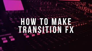 How To Make Transition FX (FL Studio Tutorial)