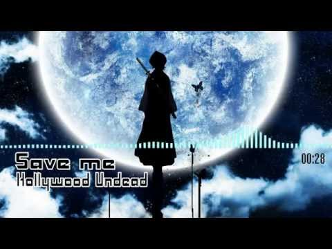 Save me - Hollywood Undead [Nightcore]