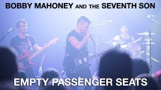 """Bobby Mahoney and the Seventh Son- """"Empty Passenger Seats"""" (Official Music Video)"""