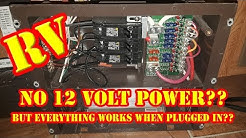 RV 12 volt System Not Working - NO 12 volt DC power but everything works when plugged in - Camper