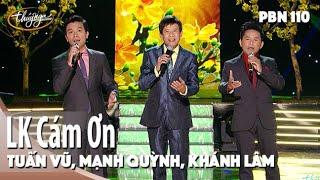 PBN 110 | Tuấn Vũ, Mạnh Quỳnh, Khánh Lâm - LK Cám Ơn
