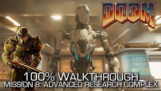 DOOM - Mission 8: Advanced Research Complex 100% Walkthrough - ALL SECRETS/COLLECTIBLES & CHALLENGES