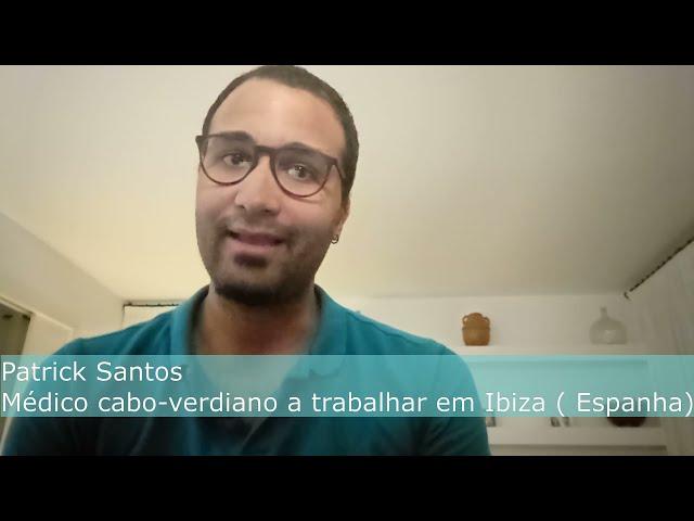 Entrevista Balai Cabo Verde: Patrick Santos, médico cabo-verdiano a residir em Espanha