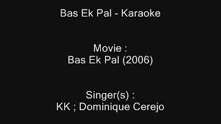 Bas Ek Pal - Bas Ek Pal (2006) - KK ; Dominique Cerejo