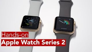 Apple Watch series 2 Hands-on