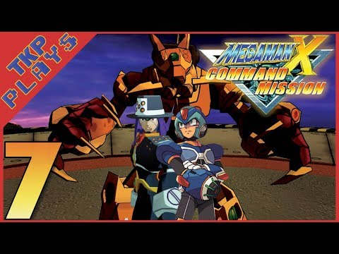 TKP Plays- MegaMan X: Command Mission Ep.7
