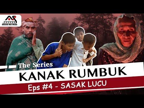 KANAK RUMBUK The Series - Eps #4 - Sasak Lucu