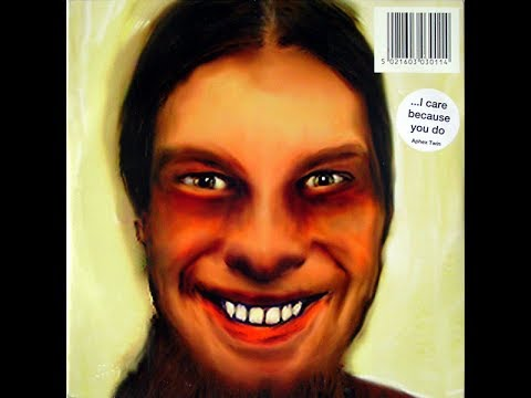 Aphex Twin - I Care Because You Do + New Tracks