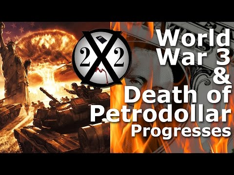 World War 3 & Death of Petrodollar Progresses - X22 Report Interview with Dave