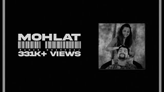 Mohlat (Official Video) | Manan Bhardwaj | Prajakta Shukre | Latest Hindi Songs 2018