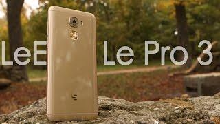 обзор на  LeEco Le Pro 3 - Лучший из Leeco