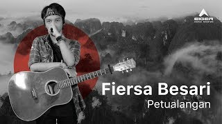 FIERSA BESARI - Petualangan (Official Lyric Video)
