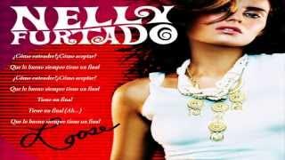 Nelly Furtado - Lo bueno siempre tiene un final (HQ MP3)
