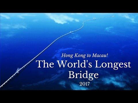 The World's Longest Bridge! - 2017