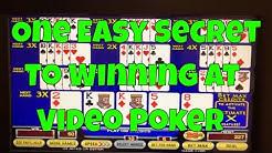 One Easy Secret to Winning at Video Poker!