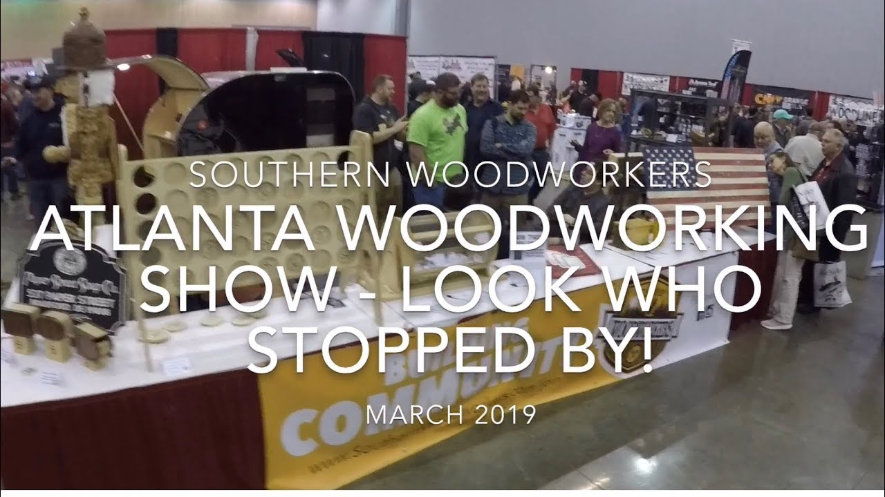 southern woodworkers at the atlanta woodworking show - march 2019