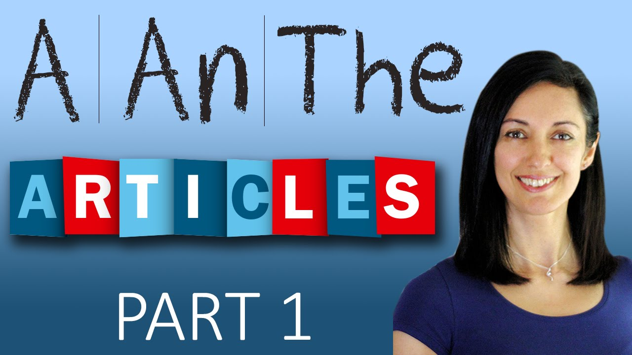 Worksheet Articles A An And The articles a an and the english grammar youtube grammar