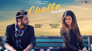 Challa (Full Video)| Siraaj Guri | Latest Punjabi Songs 2018 | New Punjabi Songs 2018| Guri New Song