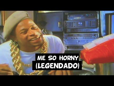 2 Live Crew - Me So Horny [Legendado] HD