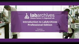 LabArchives: Introduction to Professional Edition