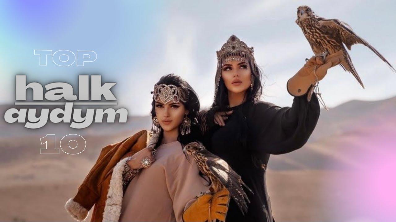 Halk Aydymlary TOP 10 | 2021