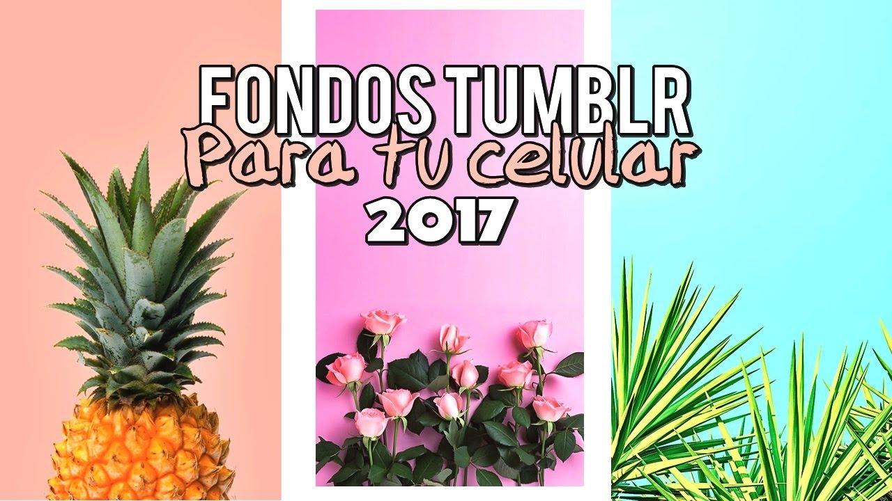 Fondo De Pantalla Para Celular: PACK DE FONDOS DE PANTALLA TUMBLR PARA TU CELULAR 2017