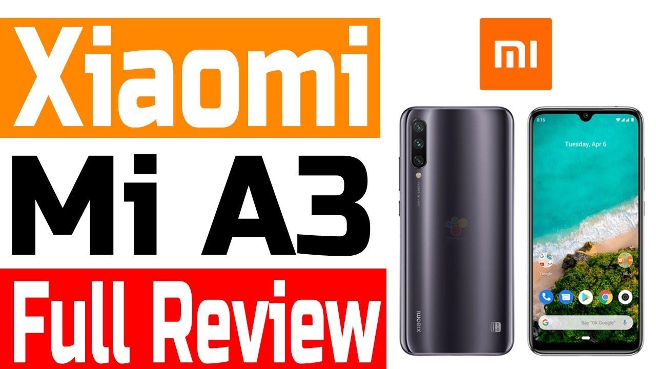 Xiaomi Mi A3 Unboxing - Mi A3 Full Review - Xiaomi Latest Mobiles 2019