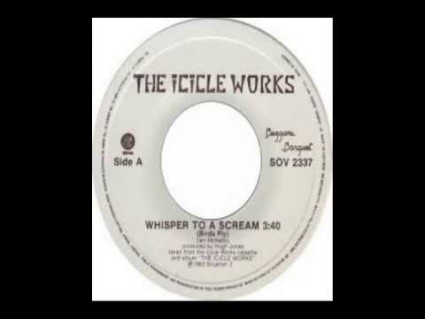 Icicle Works - Whisper To A Scream (1984)