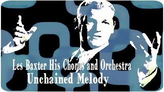 Les Baxter, His Chorus And Orchestra - Unchained Melody