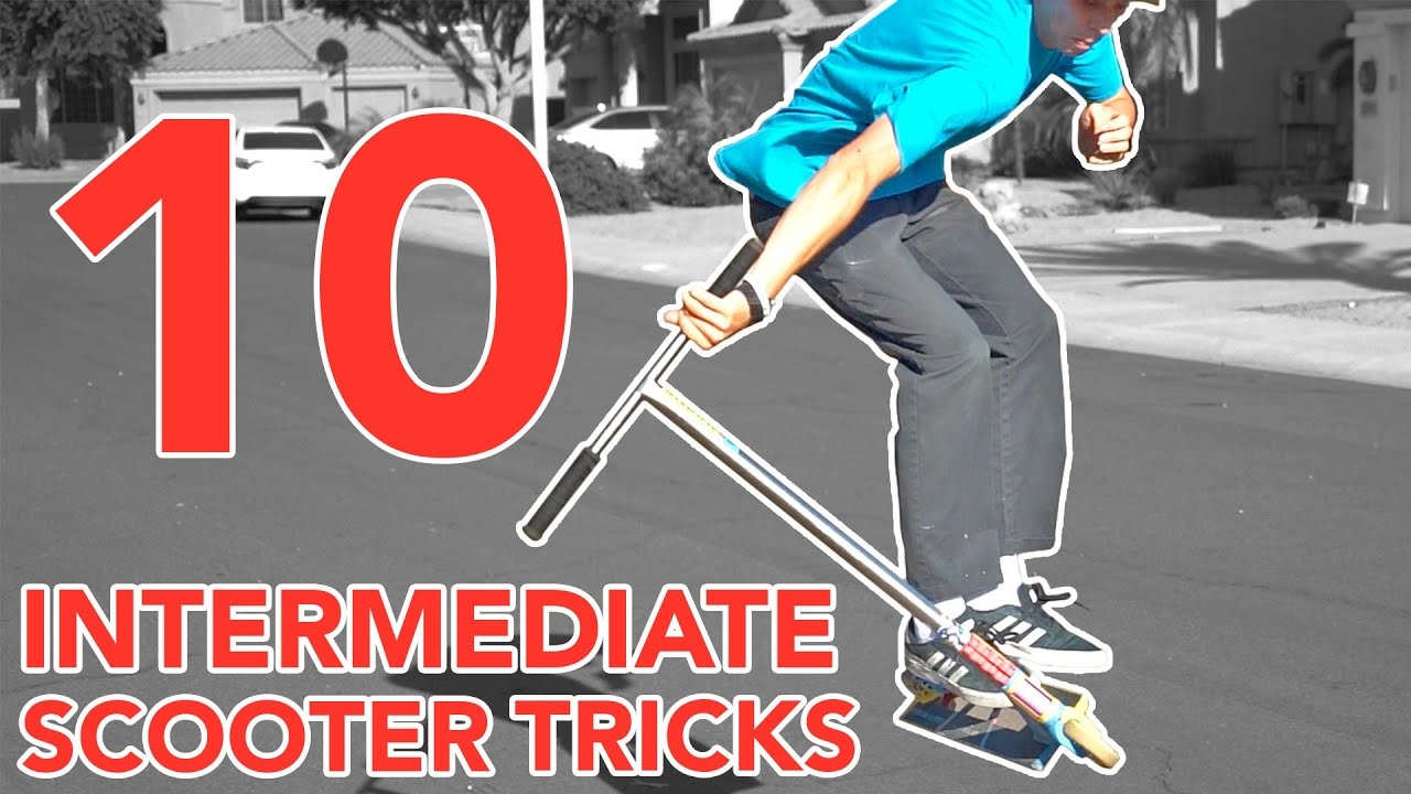 LEARNING 10 EASY INTERMEDIATE SCOOTER TRICKS IN 30 MINUTES