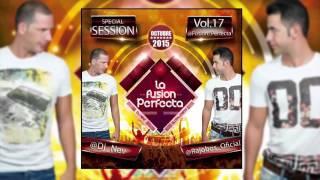 19. La Fusion Perfecta Vol.17 Dj Rajobos & Dj Nev Octubre 2015
