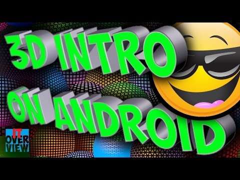 How to make a 3d intro on android (FOR YOUTUBE) 2016 | IT Overview