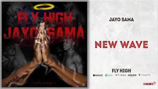 JayO Sama - New Wave (Fly High)