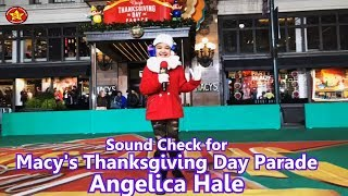 Angelica Hale Sound Check for Macy's Thanksgiving Day Parade Nov-20-2017