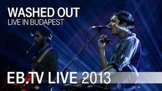 Washed Out live in Budapest (2013)