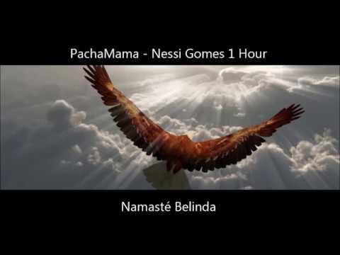 ॐ PachaMama - Nessi Gomes (1 Hour) ॐ