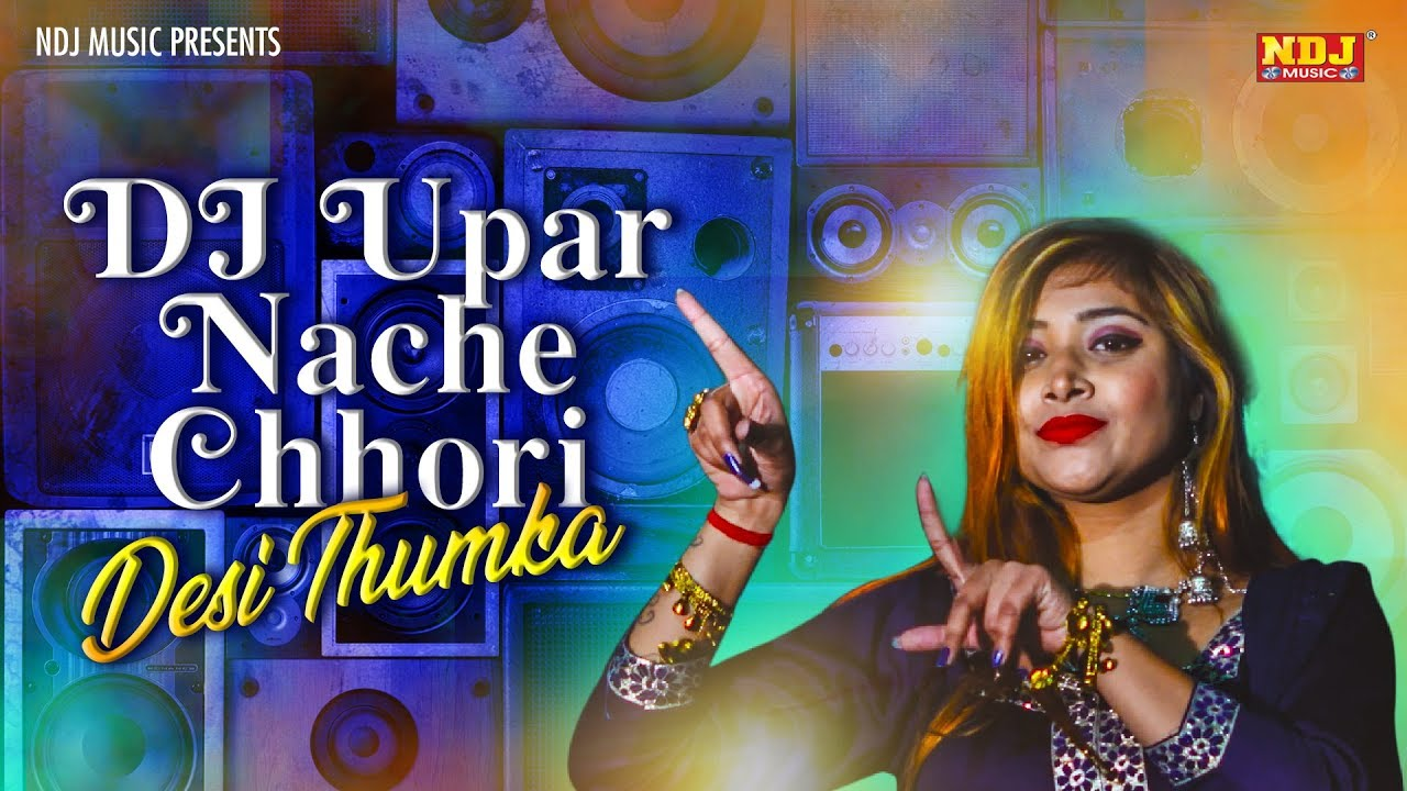 Desi Thumka | DJ Upar Nache Chhori #Chirag mawar #Payal Mehra | Latest Haryanvi Song 2019 #NDJMusic
